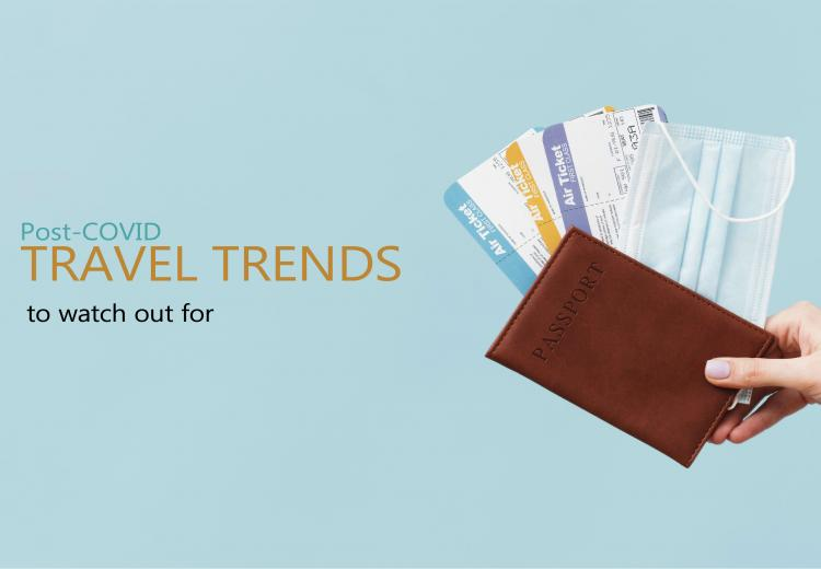 Post-COVID Travel Trends to Watch Out for